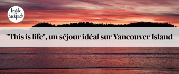 this-is-life-séjour-inoubliable-vancouver-island-article
